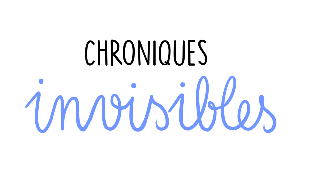 Chroniques Invisibles